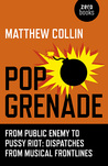 Pop Grenade From Public Enemy to Pussy Riot – Dispatches from Musical Frontlines
