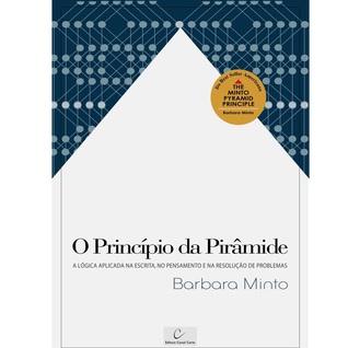 O Princípio da Pirâmide: a lógica aplicada na escrita, no pensamento e na resolução de problemas