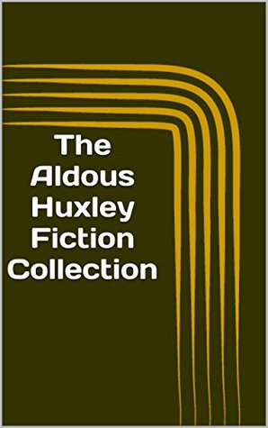 The Aldous Huxley Fiction Collection
