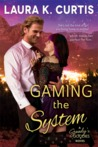 Gaming the System by Laura K. Curtis