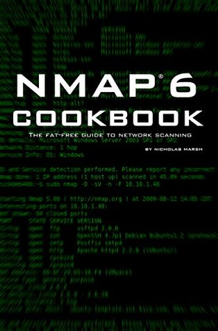 Nmap 6 Cookbook: The Fat-Free Guide to Network Security Scanning