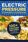 Electric Pressure Cooking Made Easy: Delicious Chicken Recipes for Electric Pressure Cookers