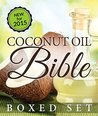 Coconut Oil Bible: (Boxed Set): Benefits, Remedies and Tips for Beauty and Wight Loss