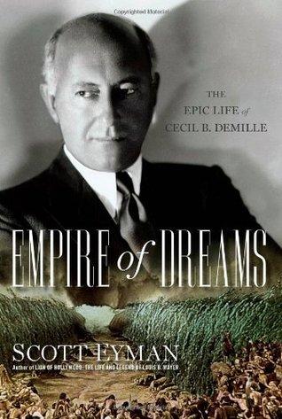 Empire of Dreams by Scott Eyman