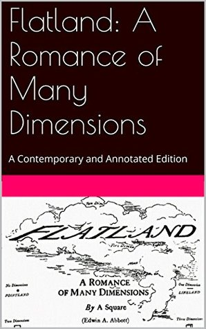 Flatland: A Romance of Many Dimensions: A Contemporary and Annotated Edition