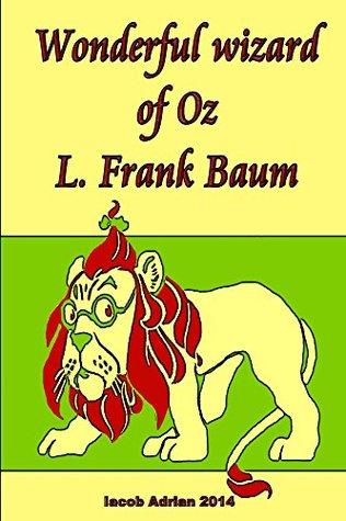 Wonderful wizard of Oz L. Frank Baum