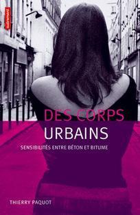 Des corps urbains: sensibilités entre béton et bitume