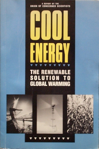 Cool Energy: The Renewable Solution to Global Warming
