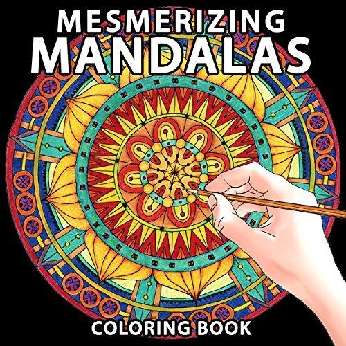 Mesmerizing Mandalas: Coloring Book