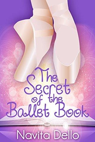 Books for Kids: The Secret of the Ballet Book: (Kids Fantasy Books, Ballerina Fiction) (Kids Mystery, Fantasy Books for Kids, Ballet Stories, Dance Books, Kids Books, Books for Girls Ages 6-8 9-12)