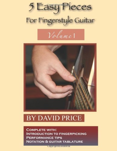 5 Easy Pieces for Fingerstyle Guitar: An Introduction to Solo Guitar Playing
