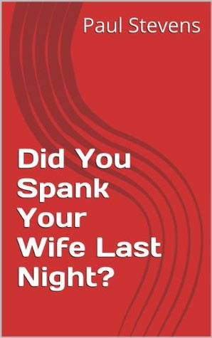 How Do Spank Your Wife