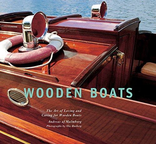 Wooden Boats: The Art of Loving and Caring for Wooden Boats