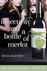 Insecurity and a Bottle of Merlot (Like Sisters #2)