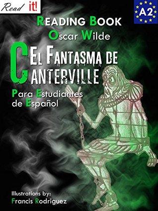 El Fantasma de Canterville para estudiantes de español. Libro de lectura: The Canterville Ghost for Spanish learners. Reading Book Level A2. Beginners. (Read in Spanish nº 4)