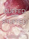 Cuffed and Stuffed by Sarina Wilde