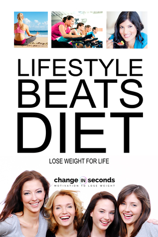 Lifestyle Beats Diet: Lose Weight For Life