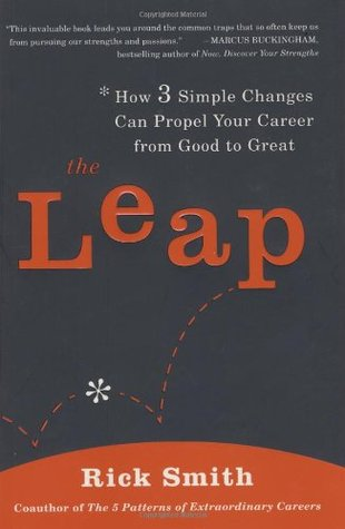 The Leap: How 3 Simple Changes Can Propel Your Career from Good to Great