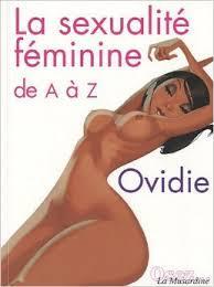La Sexualité Féminine De A À Z por Ovidie, Julia Dasic