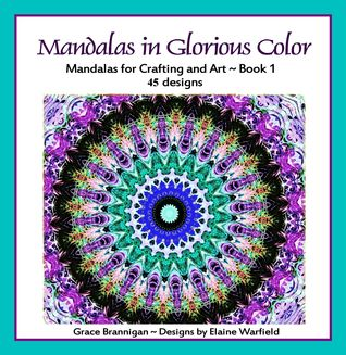 Ebook Mandalas in Glorious Color Book 1 by Grace Brannigan TXT!