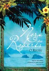 O Recife by Nora Roberts