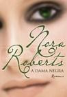 A Dama Negra by Nora Roberts