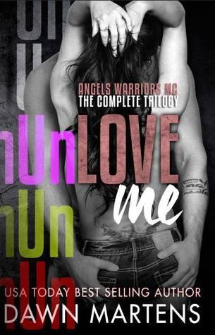 UnLove Me (Angels Warriors MC Trilogy #1...