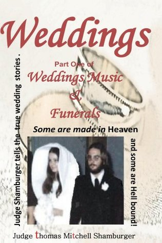Weddings Part 1 of Weddings Music and Funerals