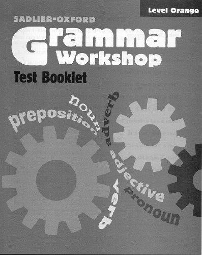 Grammar Workshop Level Orange Test Booklet, (Grade 4)