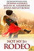 Not My 1st Rodeo by Donna Alward