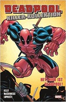 Deadpool Killer-Kollektion: Bd. 2: Hey, hier ist Deadpool! (Deadpool Killer-Kollektion, #2)