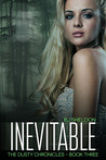 Inevitable (The Dusty Chronicles, #3)