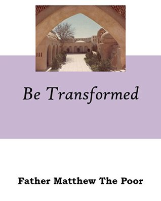 Be Transformed: A Message to those who Look Forward to a Better Life