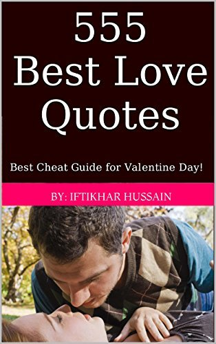 555 Best Love Quotes: Best Cheat Guide for Valentine Day!