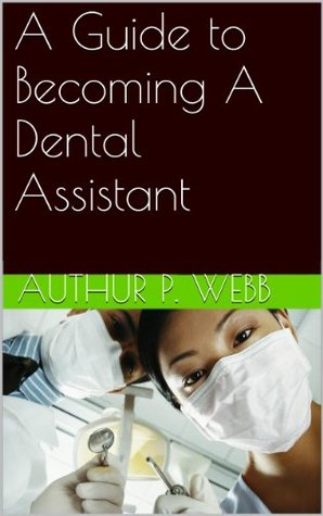 A Guide to Becoming A Dental Assistant