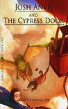 Josh Anvil and the Cypress Door (Josh Anvil, #1)