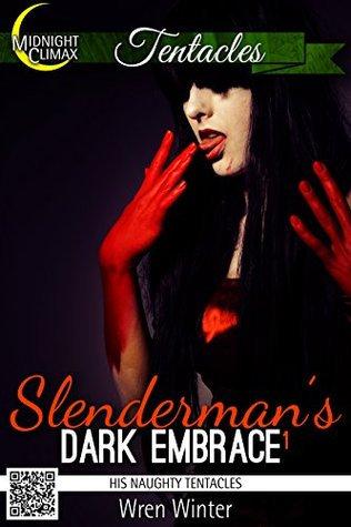 Slenderman's Dark Embrace 1 (His Naughty Tentacles #1)