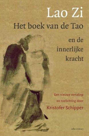 Lao Zi. Het boek van de Tao en de Innerlijke kracht