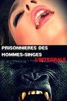 Prisonnières des hommes-singes, l'intégrale by Kitty Clarkson