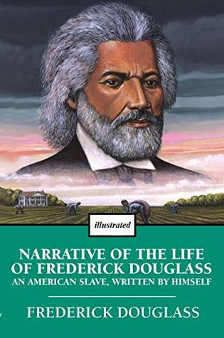 The Narrative of the Life of Frederick Douglass An American Slave(illustrated): Frederick Douglass. type of work · Autobiography.