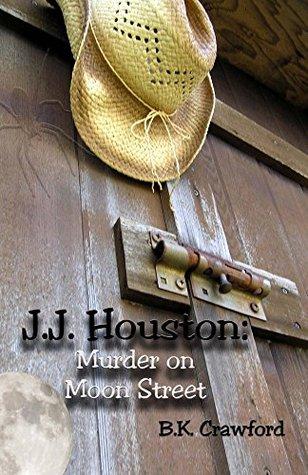 J.J. Houston: Murder on Moon Street