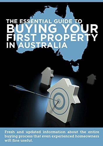 The Essential Guide To Buying Your First House In Australia: Fresh and updated information about the entire buying process that even experienced homeowners will find useful.