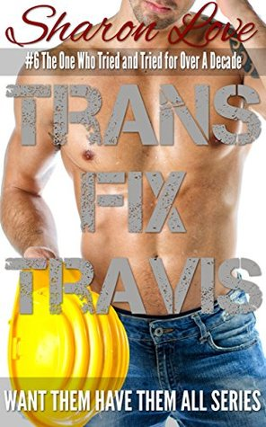 Transfix Travis: #6 The Who Tried and Tried for Over a Decade (Want Them Have Them All Series)