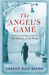 The Angel's Game (The Cemetery of Forgotten Books, #2) by Carlos Ruiz Zafón