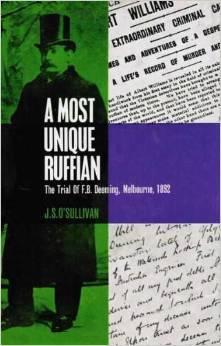 A Most Unique Ruffian: The Trial of F.B. Deeming, Melbourne 1892