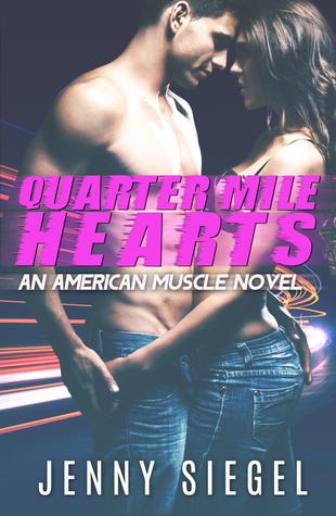 Quarter Mile Hearts (An American Muscle novel)