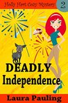 Deadly Independence (Holly Hart, #2)