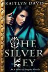 The Silver Key by Kaitlyn Davis