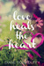Love Heals the Heart