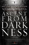 Ascent from Darkness: How Satan's Soldier Became God's Warrior